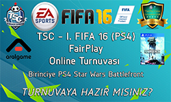 "TSC - I. FIFA'16 (PS4) ""FairPlay"" Online Turnuvası"
